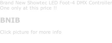Brand New Showtec LED Foot-4 DMX Controller One only at this price !!  BNIB  Click picture for more info